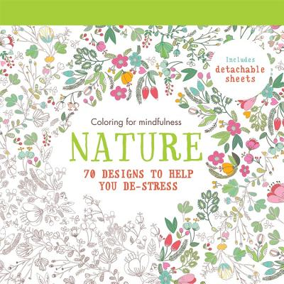 Image for Nature: 70 designs to help you de-stress (Coloring for mindfulness)
