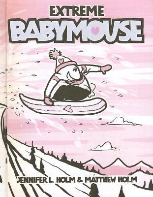 Image for Extreme Babymouse (Turtleback School & Library Binding Edition)