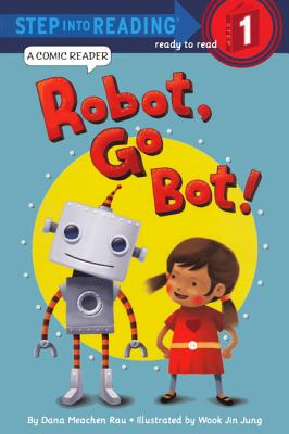Image for Robot, Go Bot! (Turtleback School & Library Binding Edition) (Step into Reading Step 1)