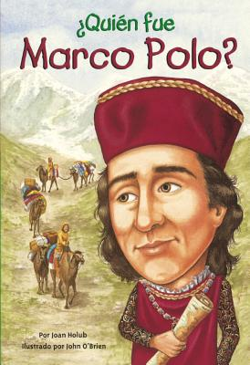 Quien Fue Marco Polo? (Who Was Marco Polo?) (Turtleback School & Library Binding Edition) (Spanish Edition), Holub, Joan