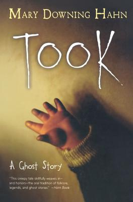 Took: A Ghost Story, Hahn, Mary Downing