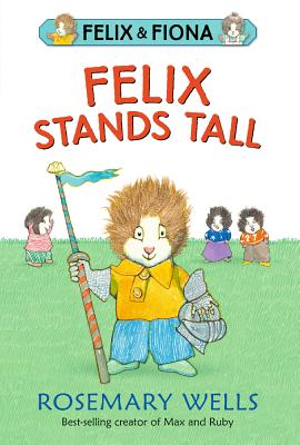 Felix Stands Tall (Turtleback School & Library Binding Edition) (Felix and Fiona), Wells, Rosemary