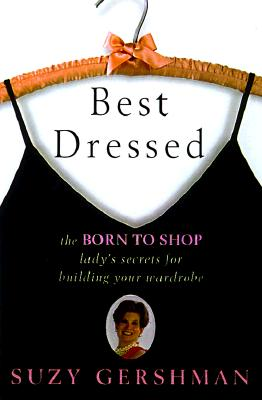Image for Best Dressed: The Born to Shop Lady's Secrets for Building a Wardrobe