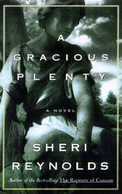 A Gracious Plenty: A Novel, Reynolds, Sheri