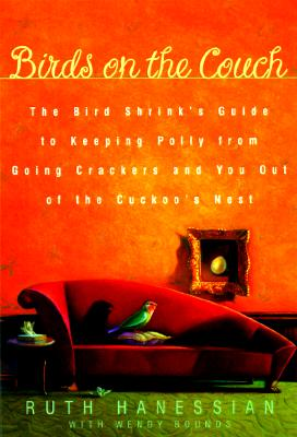 Image for Birds on the Couch: The Bird Shrink's Guide to Keeping Polly from Going Crackers and You Out of the Cuckoo's Nest