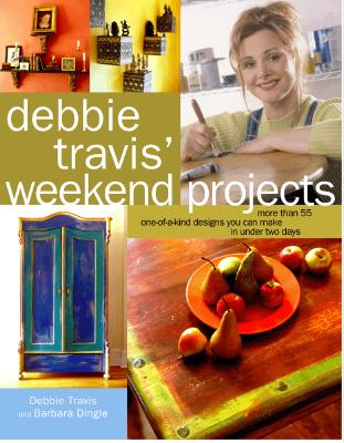 Image for Debbie Travis' Weekend Projects: More Than 55 One-of-a-Kind Designs You Can Make in Under Two Days