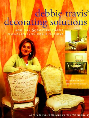 Image for Debbie Travis' Decorating Solutions: More Than 65 Paint and Plaster Finishes for Every Room in Your Home