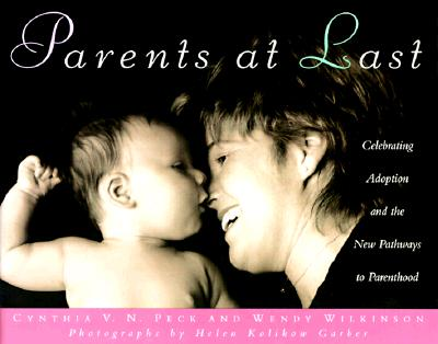 Image for Parents at Last: Celebrating Adoption and the New Pathways to Parenthood