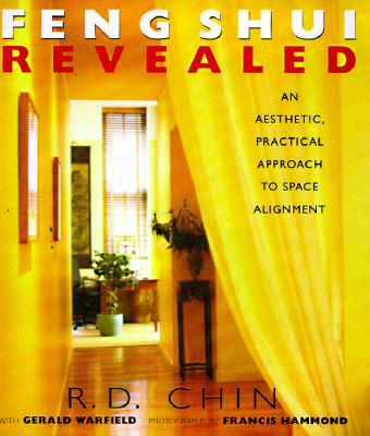 Image for Feng Shui Revealed: An Aesthetic, Practical Approach to the Ancient Art of Space Alignment