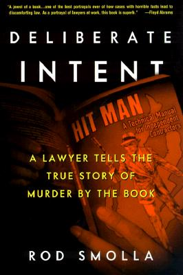 Image for Deliberate Intent: A Lawyer Tells the True Story of Murder by the Book