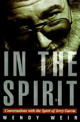 Image for In the Spirit: Conversations with the Spirit of Jerry Garcia