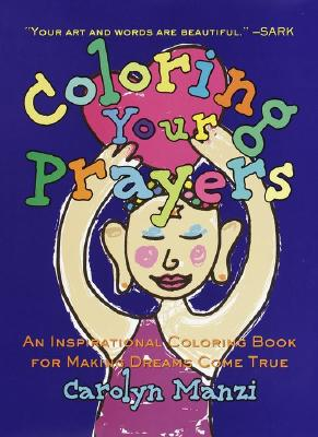 Image for Coloring Your Prayers: An Inspirational Coloring Book for Making Dreams Come True