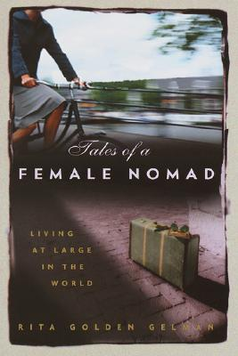 Image for Tales of a Female Nomad : Living at Large in the World