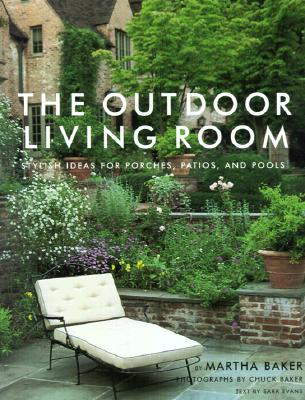 Image for The Outdoor Living Room: Stylish Ideas for Porches, Patios, and Pools