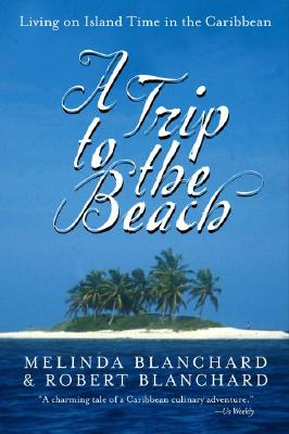 Image for A Trip to the Beach: Living on Island Time in the Caribbean