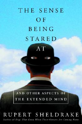Image for The Sense of Being Stared At: And Other Aspects of the Extended Mind