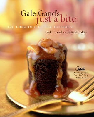 "Gale Gand's Just a Bite: 125 Luscious Little Desserts, ""Gand, Gale, Moskin, Julia"""