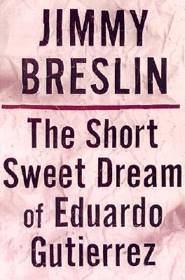Image for Short Sweet Dream of Eduardo Gutierrez