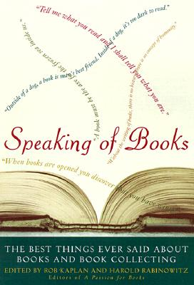 Image for Speaking of Books: The Best Things Ever Said About Books and Book Collecting