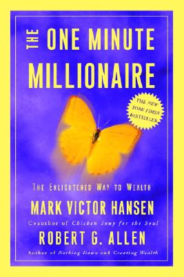 Image for The One Minute Millionaire: The Enlightened Way to Wealth