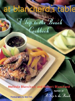 Image for AT BLANCHARD'S TABLE: A TRIP TO THE BEACH COOKBOOK