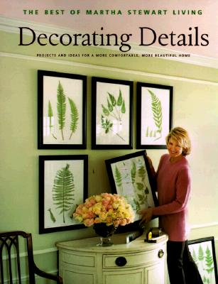 Image for Decorating Details: Projects and Ideas for a More Comfortable, More Beautiful Home