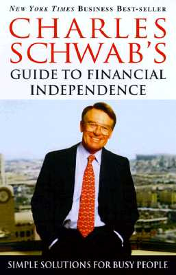 Image for Charles Schwab's Guide to Financial Independence: Simple Solutions for Busy People