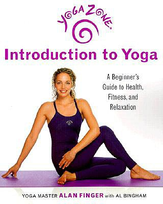 Image for Yoga Zone Introduction to Yoga: A Beginner's Guide to Health, Fitness, and Relaxation