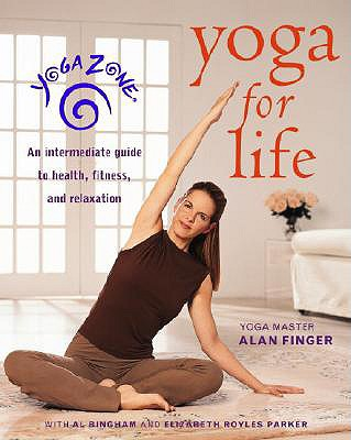 Image for Yoga Zone Yoga for Life: An Intermediate Guide to Health, Fitness, and Relaxation