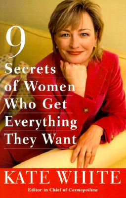 Image for 9 Secrets of Women Who Get Everything They Want