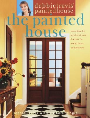 Image for Debbie Travis' Painted House: More Than 35 Quick and Easy Finishes for Walls, Floors, and Furniture