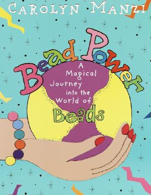 Image for Bead Power: A Magical Journey into the World of Beads
