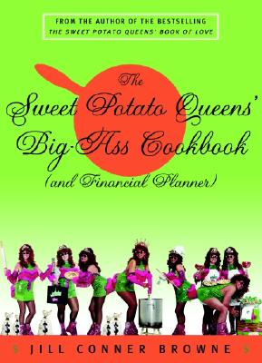 Image for SWEET POTATO QUEENS' BIG-ASS COOKBOOK (AND FINANCIAL PLANNER)
