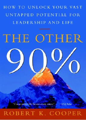 Image for The Other 90%: How to Unlock Your Vast Untapped Potential for Leadership and Life