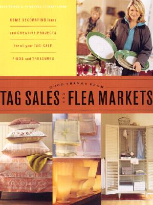 Image for Good Things from Tag Sales and Flea Markets (Good Things with Martha Stewart Living)
