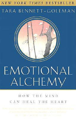 Emotional Alchemy: How the Mind Can Heal the Heart, Bennett-Goleman, Tara