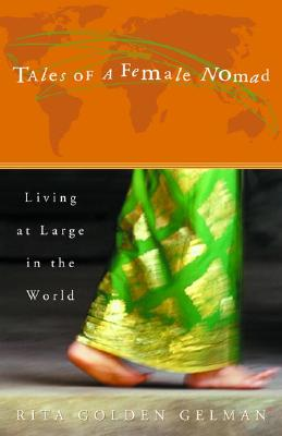 Tales of a Female Nomad: Living at Large in the World, Gelman, Rita Golden