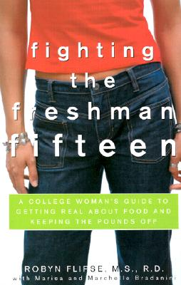 Image for FIGHTING THE FRESHMAN FIFTEEN : A COLLEG