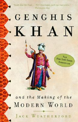 Genghis Khan and the making of the modern world, Weatherford, Jack