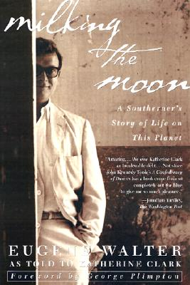 Image for Milking the Moon: A Southerner's Story of Life on This Planet