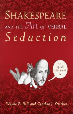 Image for Shakespeare and the Art of Verbal Seduction