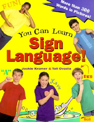 Image for You Can Learn Sign Language!: More Than 300 Words in Pictures