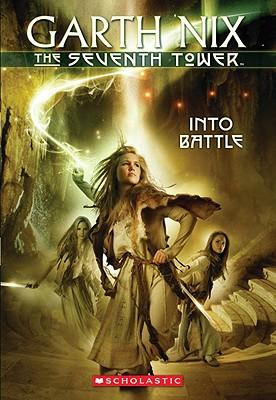 Into Battle (The Seventh Tower, Book 5), Nix, Garth