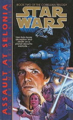 Assault at Selonia (Star Wars: The Corellian Trilogy Series, #2), Allen, Roger  Macbride