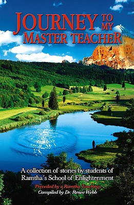 Image for Journey to My Master Teacher - A Collection of Stories By Students of Ramtha's School of Enlightenment