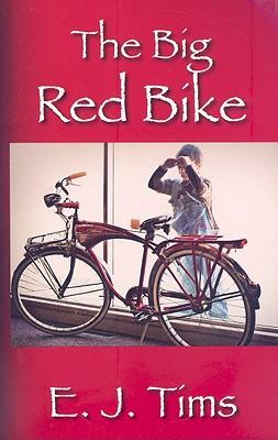 The Big Red Bike, E.J. Tims