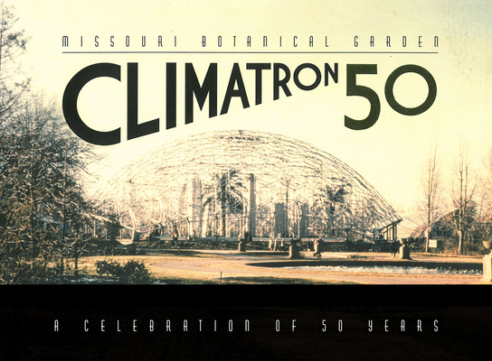 Image for Missouri Botanical Garden Climatron: A Celebration of 50 Years