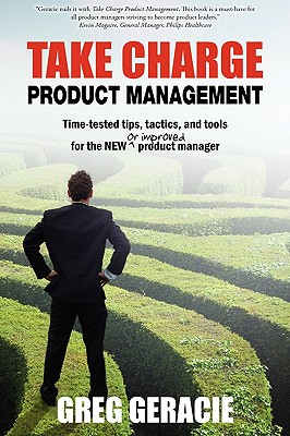 Image for TAKE CHARGE PRODUCT MANAGEMENT TIME-TESTED TIPS, TACTICS, & TOOLS FOR THE NEW OR IMPROVED PRODUCT MANAGER