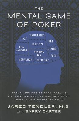 Image for The Mental Game of Poker: Proven Strategies for Improving Tilt Control, Confidence, Motivation, Coping with Variance, and More