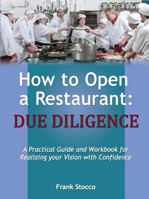 How to Open a Restaurant: Due Diligence, Stocco, Frank